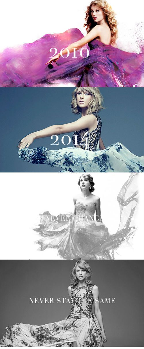 """I'll never change, but I'll also never stay the same either."" - Taylor Swift"