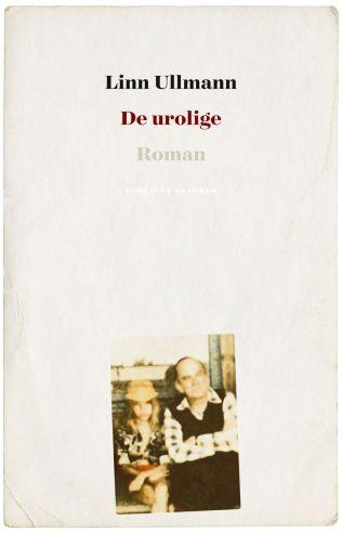 Bokanmeldelse: Linn Ullmann «De urolige» - Bokanmeldelser - VG