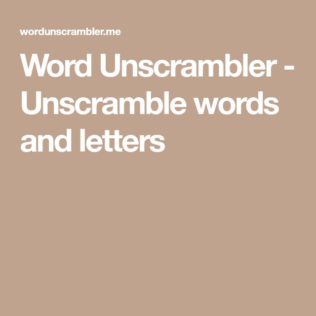 Word Unscrambler - Unscramble words and letters | Good to Know | Pinterest | Words, Lettering and Unscramble words