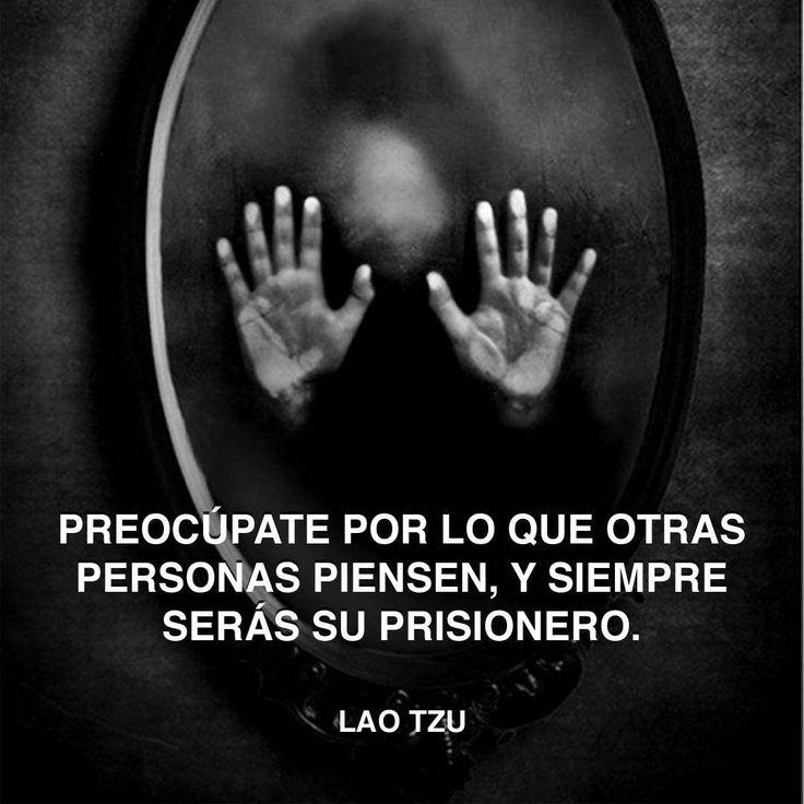 « Preocúpate por lo que otras personas piensen, y siempre serás su prisionero. » Lao Tzu #prisionero #lao #tzu http://www.pandabuzz.com/es/cita-del-dia/lao-tzu-prisionero-otros