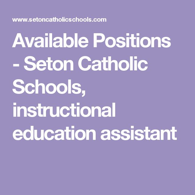 Available Positions - Seton Catholic Schools, instructional education assistant