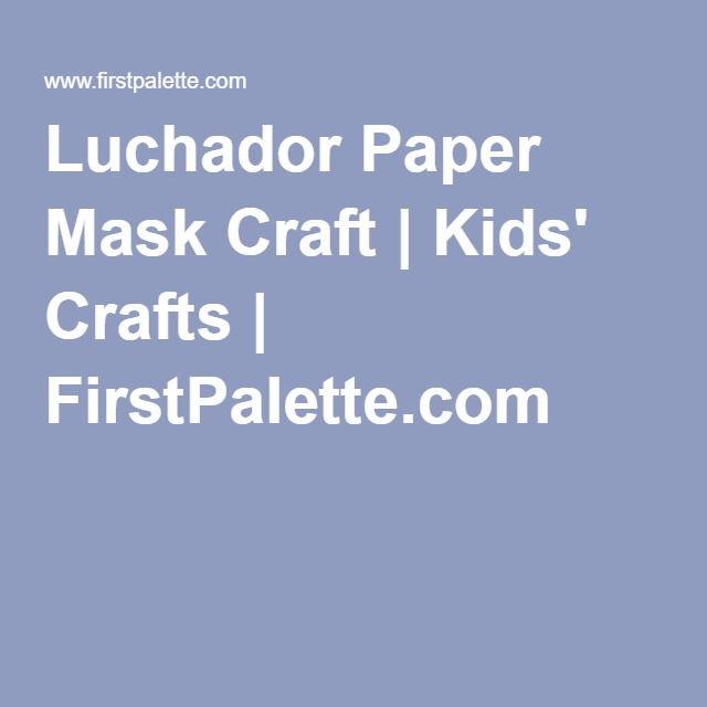 Luchador Paper Mask Craft | Kids' Crafts | FirstPalette.com
