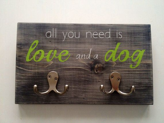"""Custom Wood Dog Leash Holder """"All you need is love and a dog"""" on Etsy, $24.00"""