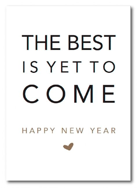 the best is yet to come happy new year enkele kaart formaat 148 x 105 mm 350 gram chromosulfaat karton mat kleur zwart wit goud holiday quotes