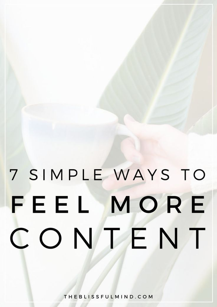 7 Ways To Feel Content With Your Life Right Now