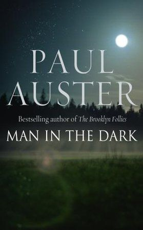 Man in the dark, by Paul Auster