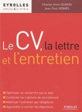 Le CV, la lettre et l'entretien 2e édition