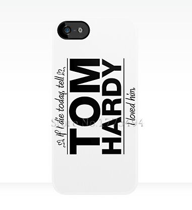 Tom Hardy - If I Die Series Phone Cases Cover for iPhone 4 4S 5 5S 5C 6 Plus Touch 5  Samsung Galaxy S3 S6 A3 A5 A7 E5 E7 Case