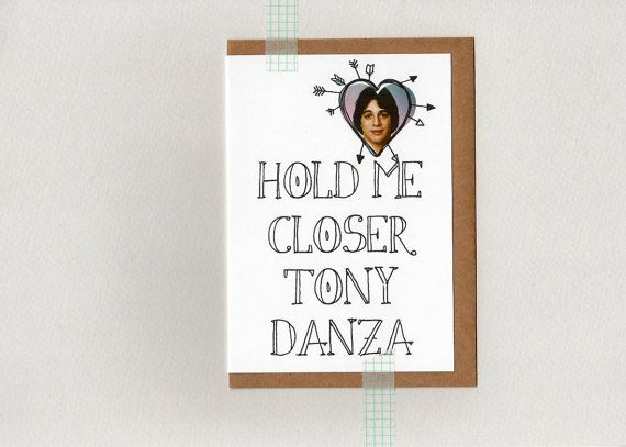 Hold Me Closer Tony Danza . Greeting Card . by ThePaisleyFive