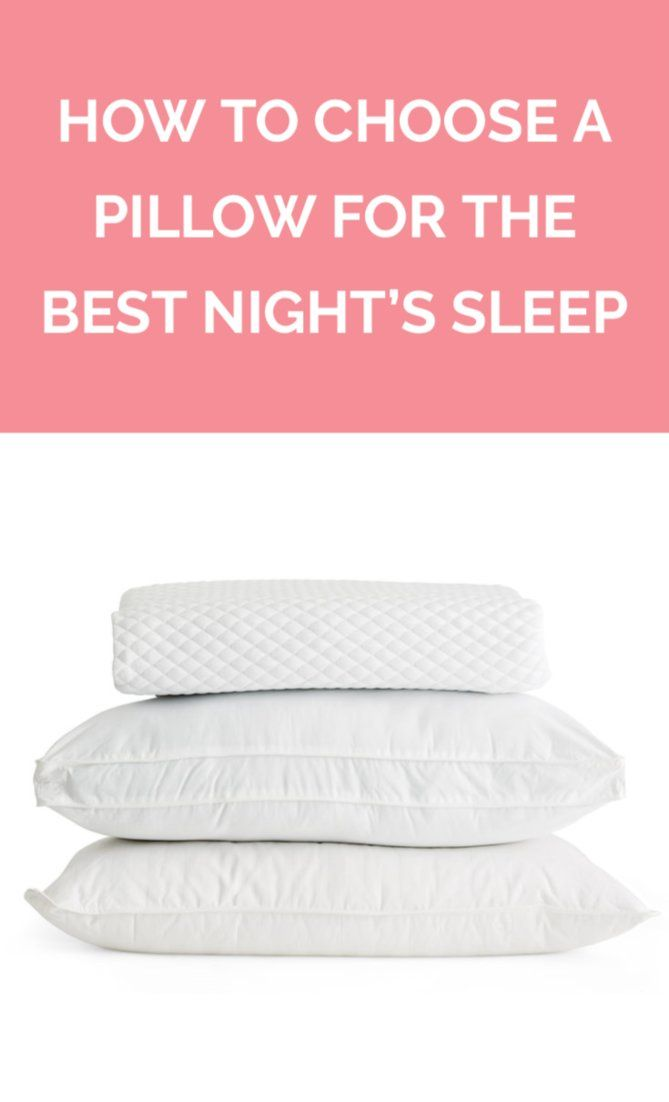 How To Choose A Pillow For The Best Night S Sleep Best Pillows For Sleeping Best Bed Pillows Pillows