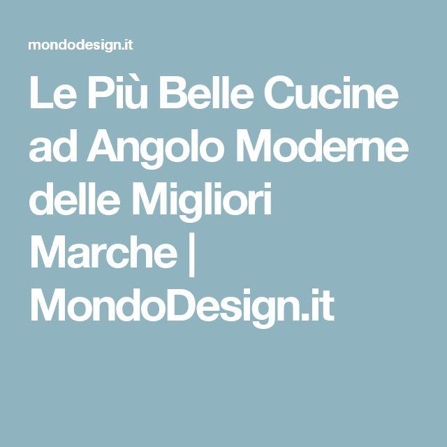 Le Più Belle Cucine ad Angolo Moderne delle Migliori Marche | MondoDesign.it
