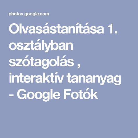 Olvasástanítása 1. osztályban szótagolás , interaktív tananyag - Google Fotók
