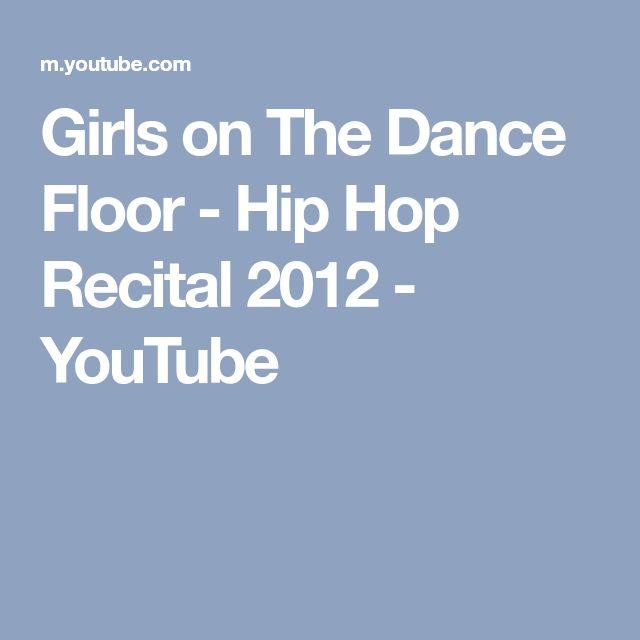 Girls on The Dance Floor - Hip Hop Recital 2012 - YouTube