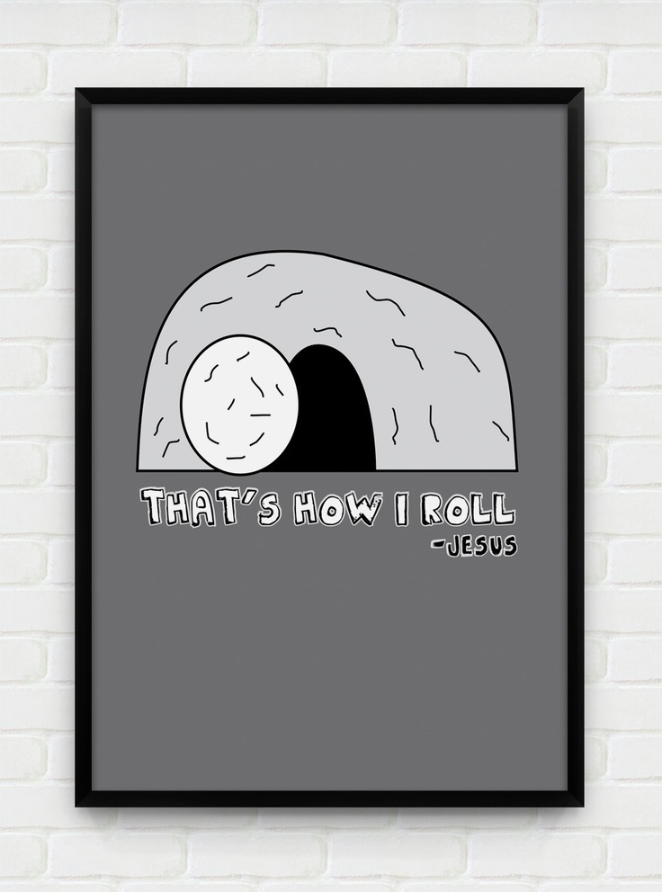 Inspirational, Printable Art, Download and Print JPEG Image - How I Roll Christian Poster. $5.00, via Etsy. Shop no longer has any items, but may be found here: https://www.etsy.com/shop/InspirationalPosters
