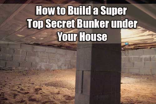 How to Build a Super Top Secret Bunker under Your House