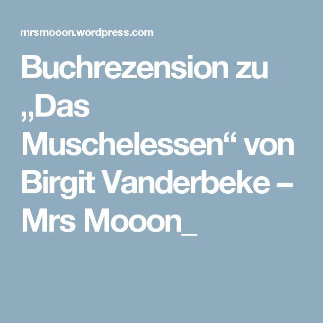 """Buchrezension zu """"Das Muschelessen"""" von Birgit Vanderbeke – Mrs Mooon_"""