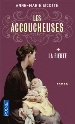 Critiques, citations, extraits de Les Accoucheuses, tome 1 : La Fierté de Anne-Marie Sicotte. Les accoucheuses nous plonge littéralement au coeur du Montréal de 184...