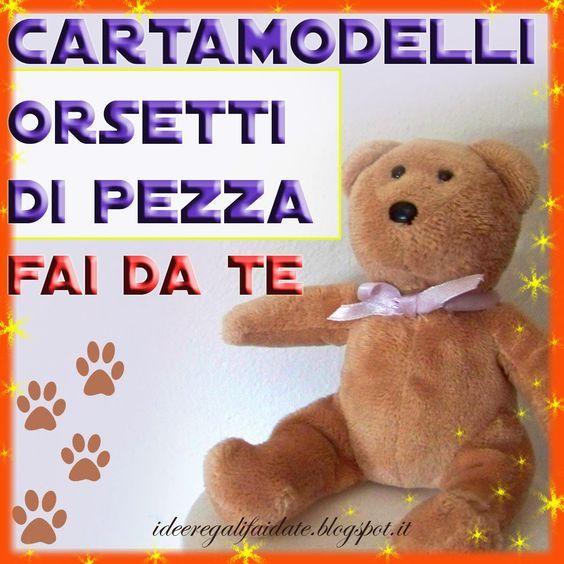 cartamodelli orsetti fai da te tessuto stoffa animaletti pezza on line pdf scaricare   Un regalo sempre gradito per bambini e non solo è ...