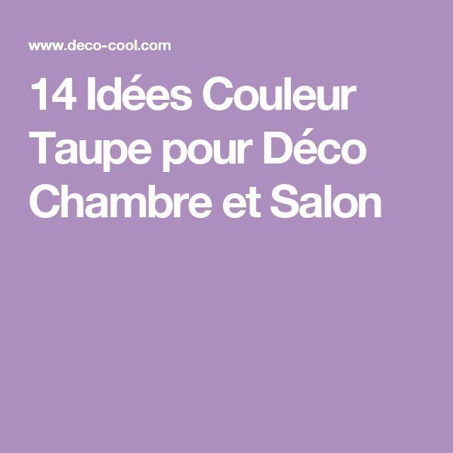 17 best ideas about chambre couleur taupe on pinterest - Quelle couleur pour le salon ...