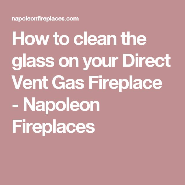 25 Best Ideas About Napoleon Fireplaces On Pinterest Vented Gas Fireplace Direct Vent Gas