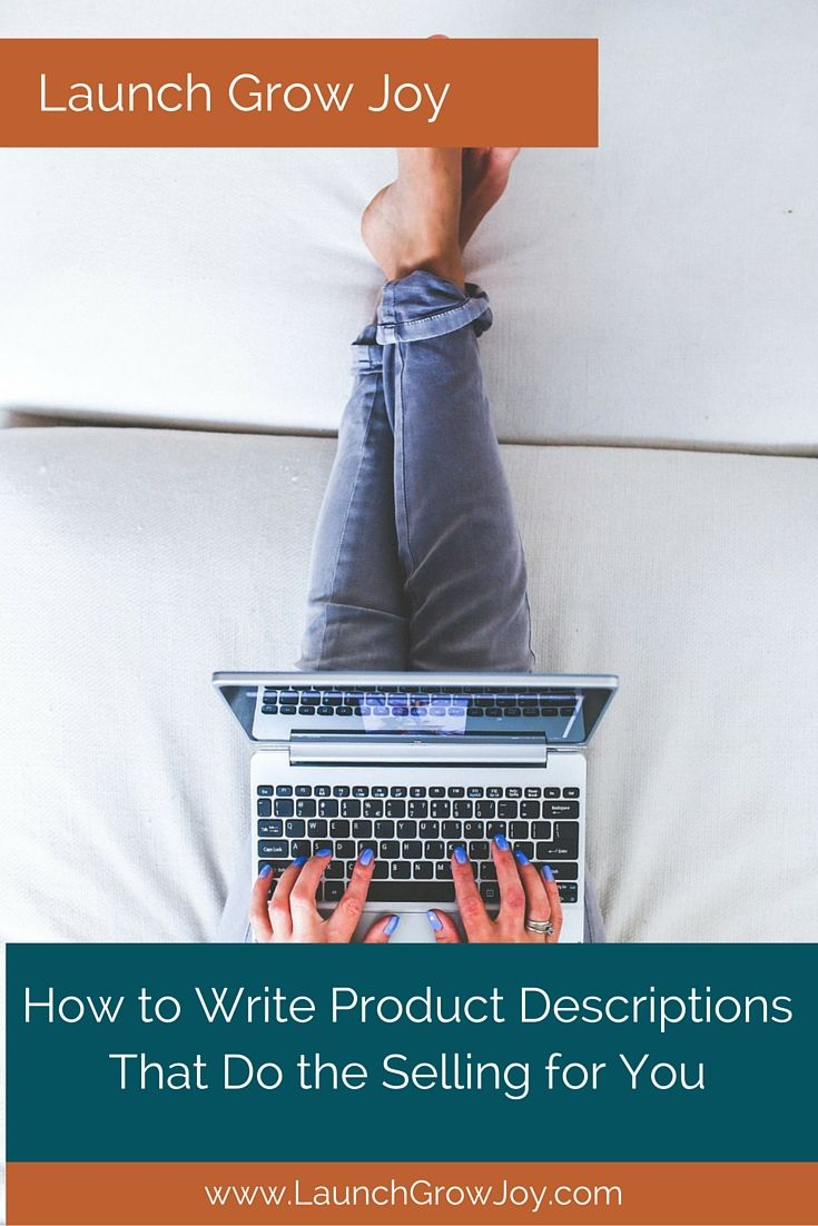 IDEAS PRODUCT DESCRIPTION How to Write Product Descriptions that Do the Selling for You