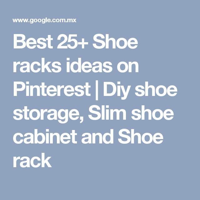 Best 25+ Shoe racks ideas on Pinterest | Diy shoe storage, Slim shoe cabinet and Shoe rack