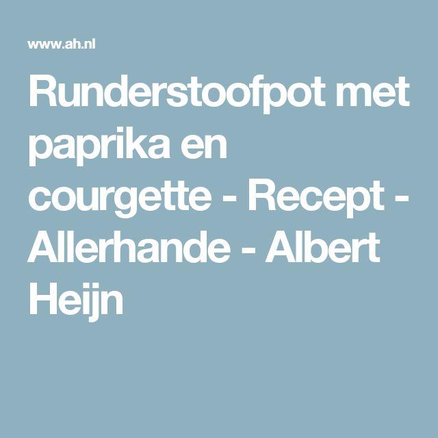 Runderstoofpot met paprika en courgette - Recept - Allerhande - Albert Heijn