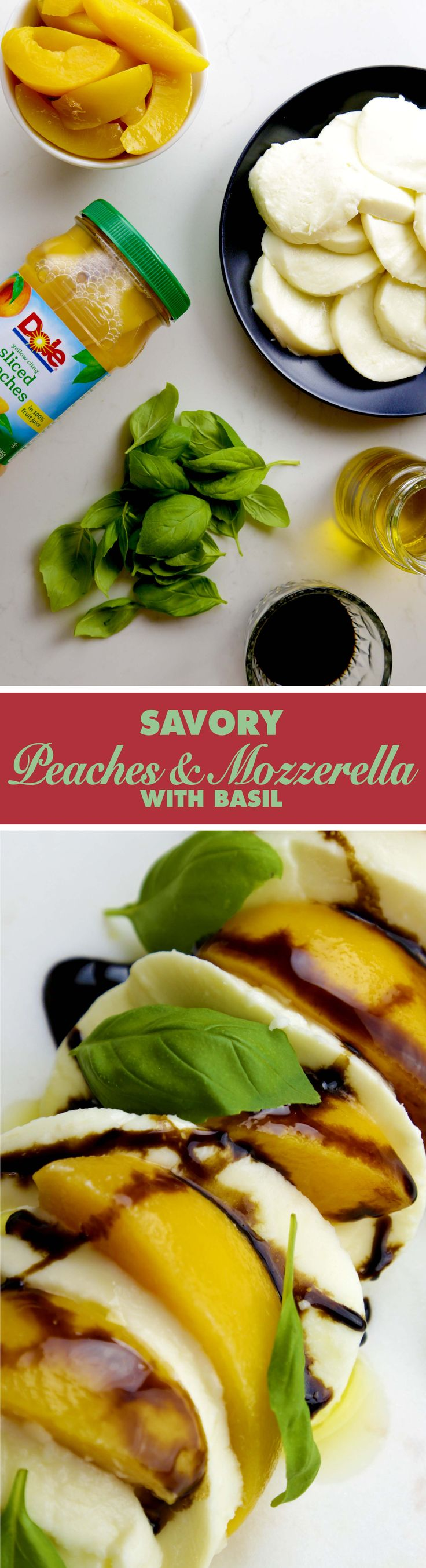 DOLE® Jarred Sliced Peaches, mozzarella, and fresh basil drizzled with olive oil and balsamic vinegar - need we say more?