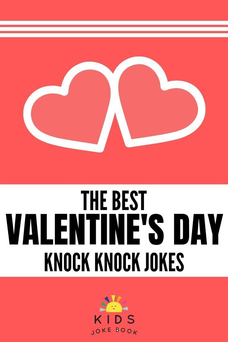 25 Valentine Knock Knock Jokes In 2020 Jokes For Kids Funny Jokes For Kids Book Jokes