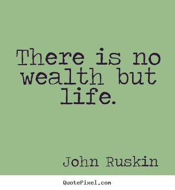 famous life quotes from john ruskin Quotes
