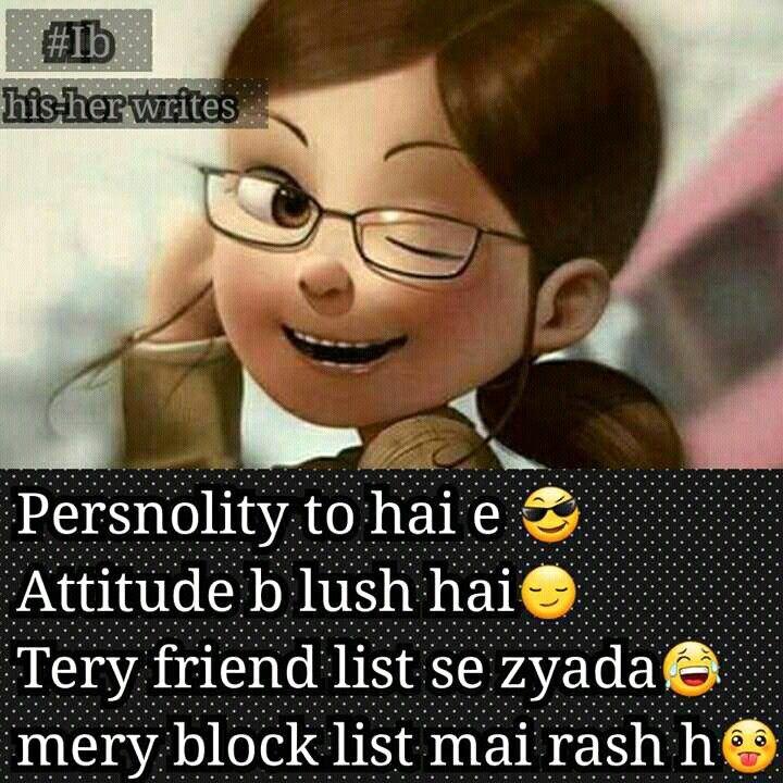 Exactly bae ... Personality wid attitude hai g :) aur block list ka tu pata hi nae kitne hai :)