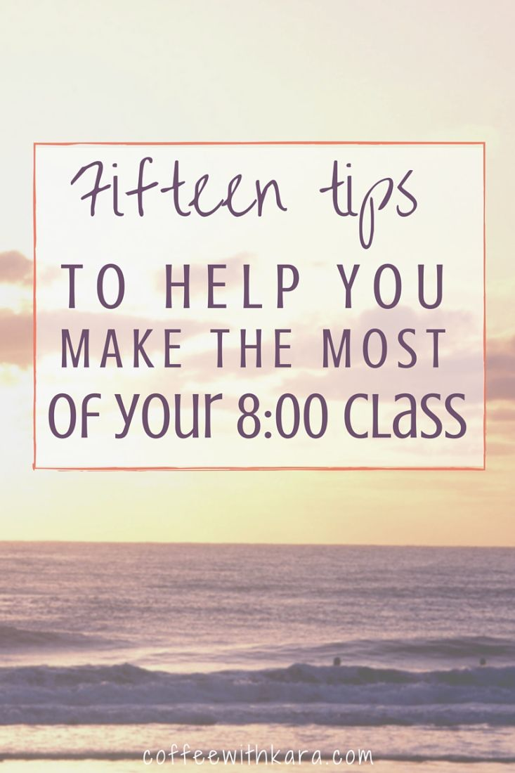 Got An Class This Semester? Here Are 15 Awesome Tips To Help You THRIVE In  Your Early Morning Class. I Had An Class Five Days A Week One Quarter And  You ...