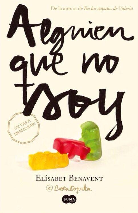 «Alguien que no soy», primera parte de la trilogía «Mi elección», de Elísabet Benavent.