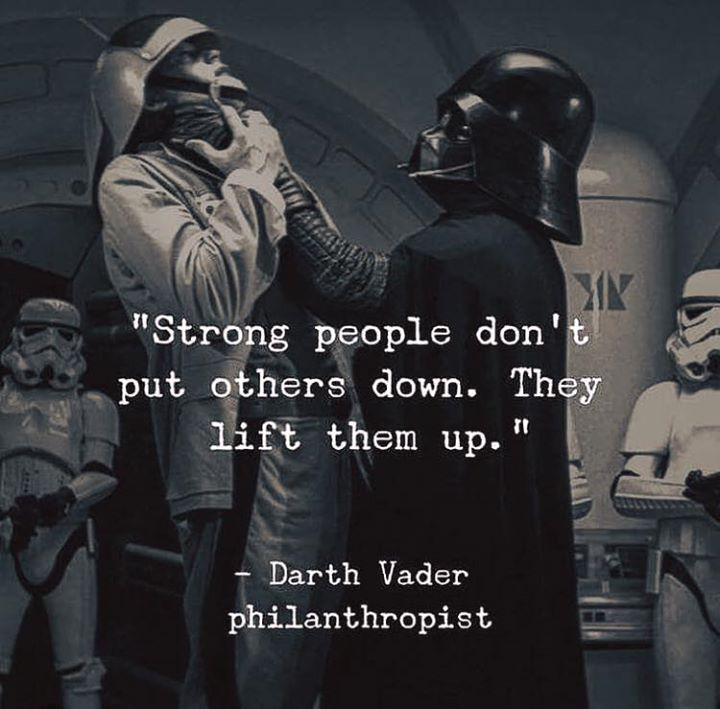 Strong people dont put others down..