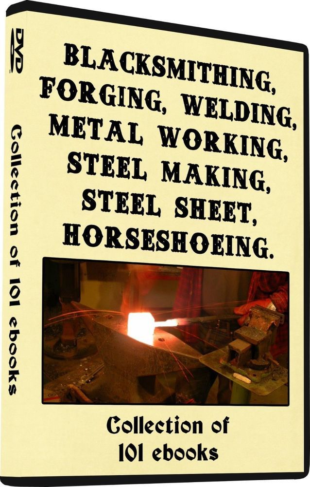 101 Blacksmithing Forgeing Welding Books on DVD Anvil Steel Iron, How to guides