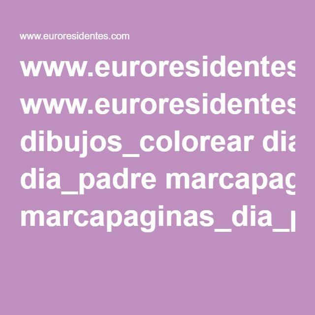 www.euroresidentes.com dibujos_colorear dia_padre marcapaginas_dia_papa.pdf