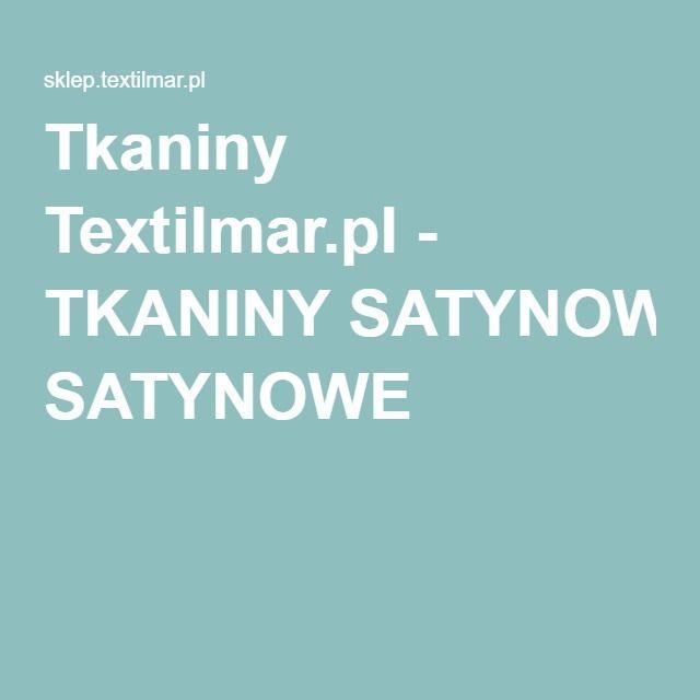 Tkaniny Textilmar.pl - TKANINY SATYNOWE