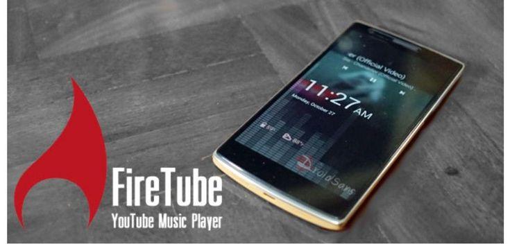 Descarga Firetube para Android, el reproductor de música para Youtube