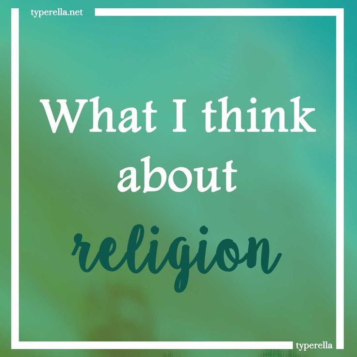 """What I truly think about religion: I believe, religion should be one thing: a relationship with God. That's what I believe in, that's my """"religion""""."""