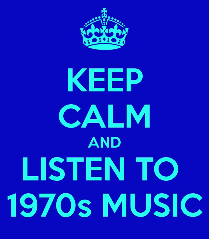 KEEP CALM AND LISTEN TO 1970s MUSIC - KEEP CALM AND CARRY ON Image Generator - brought to you by the Ministry of Information