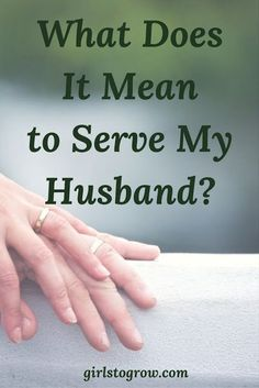 What Does It Mean to Serve My Husband?
