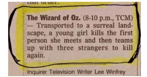 Best Film Synopsis Ever.... Wizard of Oz