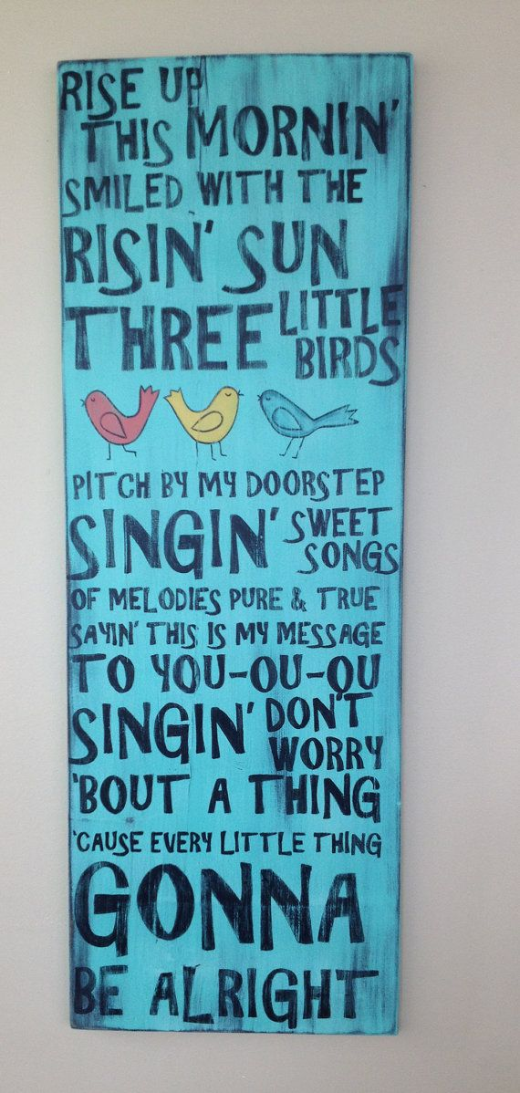 Three Little Birds Bob Marley lyrics don't worry 'bout a thing 'cause every little thing gonna be alright wood wall hanging