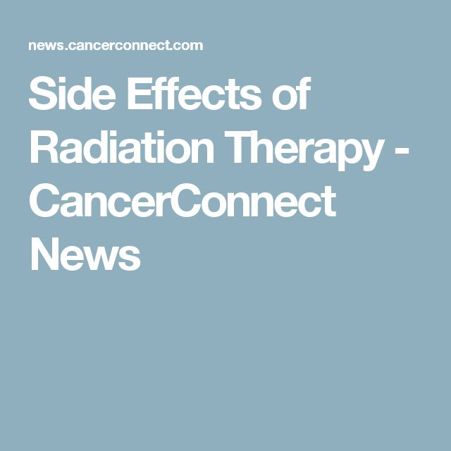 Side Effects of Radiation Therapy  - CancerConnect News