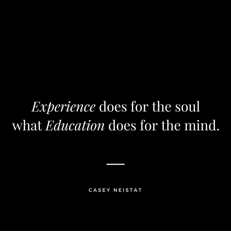 Experience does for the soul ...