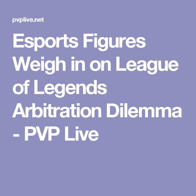 Esports Figures Weigh in on League of Legends Arbitration Dilemma - PVP Live