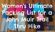 Women's Ultimate Packing List for a John Muir Trail Thru Hike - Packing List for JMT includes everything from clothes to backpacks! http://herpackinglist.com/2013/10/female-packing-list-for-a-john-muir-trail-thru-hike/