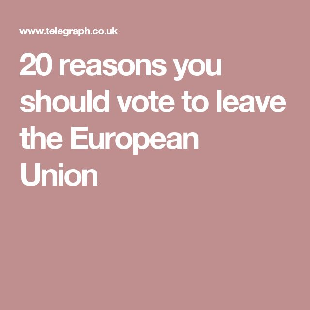 20 reasons you should vote to leave the European Union