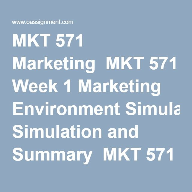 MKT 571 Marketing  MKT 571 Week 1 Marketing Environment Simulation and Summary  MKT 571 Week 1 Quiz (18 Q and A)  MKT 571 Week 2 New product Launch Marketing Paper Part 1  MKT 571 Week 2 Quiz (21 Q and A)  MKT 571 Week 3 Segmentation and Target Market Paper  MKT 571 Week 3 Learning Team Deliverable  MKT 571 Week 3 Quiz (21 Q and A)  MKT 571 Week 4 New Product Launch Marketing Plan Part II  MKT 571 Week 4 Quiz (21 Q and A)  MKT 571 Week 5 Client Pitch Presentation  MKT 571 Week 5 Learning…
