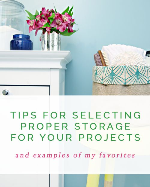 IHeart Organizing: Tips for Selecting Proper Storage for your Projects